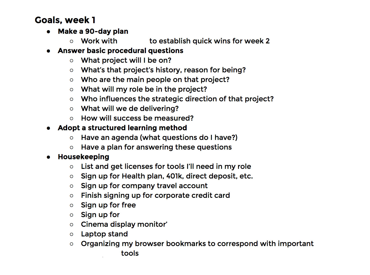 successful career transitions the first week in a new job week 1 is filled basic information about people projects and processes creating my 90 day plan